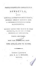 ...Opuscula, quibus lingua et antiquitas Aegyptiorum, diffucilia librorum sacrorum loca et historiae ecclesiasticae capita illustrantur
