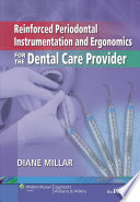 Reinforced Periodontal Instrumentation and Ergonomics for the Dental Care Provider