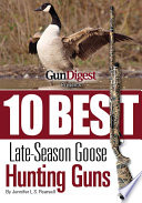 Gun Digest Presents 10 Best Late-Season Goose Guns