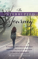 The Interrupted Journey A Powerful Depiction Of How God Disrupted The Plans Of The Enemy And Brought Redemption