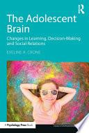 The Adolescent Brain book