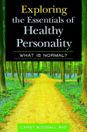 Exploring the Essentials of Healthy Personality Is Built? This Fascinating Book Identifies The Key