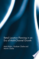 Retail Location Planning in an Era of Multi Channel Growth