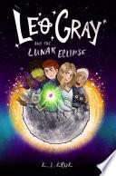 Leo Gray and the Lunar Eclipse Book PDF
