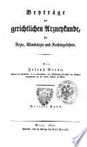Beytrage zur gerichtlichen Arzneykunde, fur Arzte, Wundarzte und Rechtsgelehrte. Von Joseph Bernt, ... Erster °-sechsteré Band