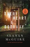 Every Heart A Doorway : locus award winner: 2016 nebula...