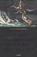 Storie fantastiche di angeli  demoni e d  i