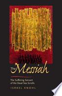 The Messiah Before Jesus