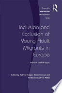 Inclusion And Exclusion Of Young Adult Migrants In Europe book