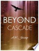 Beyond The Cascade