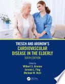 Tresch And Aronow S Cardiovascular Disease In The Elderly