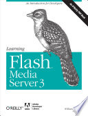 Learning Flash Media Server 3 book
