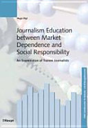 Journalism Education Between Market Dependence and Social Responsibility