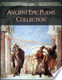 Ancient Epic Poems Collection  The 1001 Beloved Books Collection  Volume 4 100   Epic of Gilgamesh  Ramayana  Mahabharata  Iliad  Odyssey  Aeneid  Kalevala  Beowulf  Song of Nibelungs