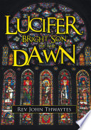 Lucifer  Bright Son of the Dawn