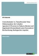 Umweltsünder vs. Naturfreunde? Eine Diskursanalyse der Lokalen Agenda-21-Prozesse in Nakuru (Kenia) und Ingolstadt (Deutschland) unter besonderer Beobachtung ökologischer Aspekte