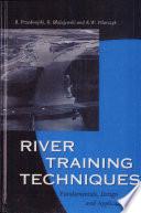 River Training Techniques: Fundamentals, Design and Applications
