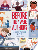 Before They Were Authors  Famous Writers as Kids Book PDF