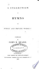 A Collection Of Hymns For Public And Private Worship : ...