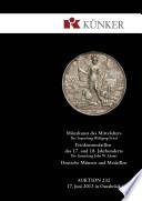 Künker Auktion 232 – Münzkunst des Mittelalters - Die Sammlung Wolfgang Fried | Friedensmedaillen des 17. und 18. Jahrhunderts - Die Sammlung John W. Adams | Deutsche Münzen und Medaillen