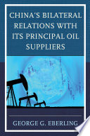 China S Bilateral Relations With Its Principal Oil Suppliers