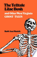 The Telltale Lilac Bush and Other West Virginia Ghost Tales