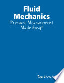 Fluid Mechanics   Pressure Measurement Made Easy