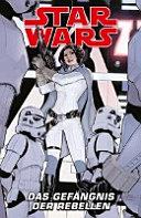 Star Wars Comics   Das Gef  ngnis der Rebellen