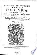 Historia genealogica de la casa de Lara, justificada con instrumentos, y escritores de inviolable se. Dividida en 20. libros. - Madrid, Llanos y Guzman 1696-1697