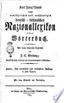 Neues ausfuehrliches und vollstaendiges deutsch-boehmisches Nazionallexikon oder Woerterbuch. Mit einer Vorrede begleitet von I. C. Adelung ... Mit dem Bildnisse des Verfassers