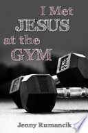 I Met Jesus at the Gym