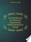 An Introduction To Chemical Engineering Kinetics Reactor Design book