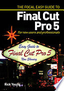 The Focal Easy Guide to Final Cut Pro 5