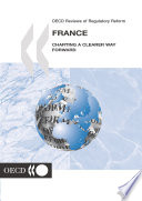 Oecd Reviews Of Regulatory Reform France 2004 Charting A Clearer Way Forward
