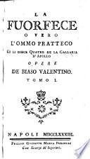 La Fuorfece o vero l'ommo pratteco co li diece quatre de la gallaria d'Apollo opere di Biaso Valentino