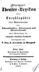 Allgemeines Theater Lexikon  oder  Encyklop  die alles Wissenswerthen f  r B  hnenk  nstler  Dilettanten und Theater Freunde