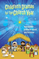 Children's Dramas For The Church Year : can be performed by kids...