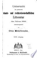 bersicht Der Gesamten Staats  und Rechtswissenschaftlichen Literatur Des Jahres