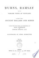 Burns Ramsay And The Earlier Poets Of Scotland To Which Is Added Ancient Ballads And Songs