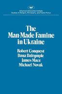 The Man made Famine in Ukraine