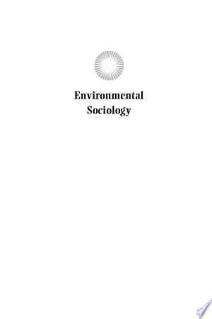 Environmental Sociology: From Analysis to Action - ISBN:9780742565234