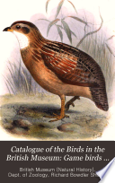 Catalogue of the Birds in the British Museum  Game birds  Pterocletes  Gallin    Opisthocomi  Hemipodii  by W R  Ogilvie Grant Book PDF