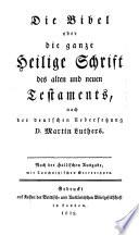 Die Bibel oder die ganze Heilige Schrift des alten und neuen Testaments  nach der deutschen Uebersetzung d  Martin Luthers  Nach der Hallischen Ausgabe  mit Tauchnitzischen Stereotypen