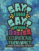 Say It Loud Say It Proud Occupational Therapist Coloring Book