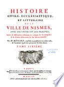 Histoire civile, ecclésiastique et littéraire de la ville de Nismes
