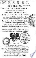 Messel romain  selon le r  glement du Concile de Trente  traduit en fran  ois avec l explication de toutes les messes et de leurs c  r  monies pour tous les jours de l ann  e   par de Voisin