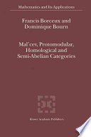 Mal cev  Protomodular  Homological and Semi Abelian Categories