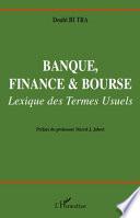 Banque, finance et bourse. Lexique des termes usuels