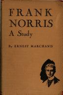 Frank Norris, a Study