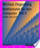 Mathematik für den Computer Teil II